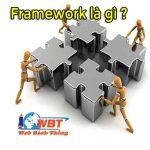 Framework là gì ? Tổng hợp những Framework cho bạn lựa chọn sử dụng