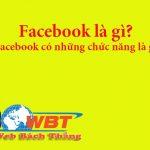 Facebook là gì? những chức năng nổi bật của mang xã hội facebook