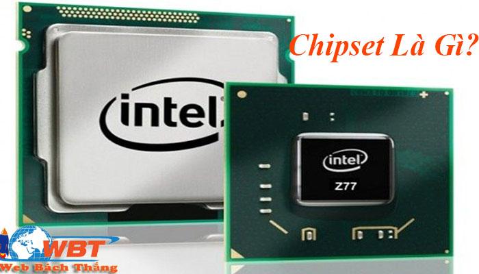 Chipset là gì?
