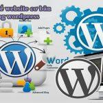 Thiết kế website cơ bản bằng wordpress chất lượng và đạt chuẩn