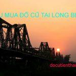 Thu Mua Đồ Cũ Tại Long Biên Dịch VụGiá Cao Mua Bán Nhanh