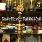 Bình Shisha Ở Hà Nội Giá Rẻ Chính Hãng Chất Lượng Tốt Nhất