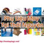 Phụ Liệu May Tại Thái Nguyên Chất Lượng Tốt Hỏi Đáp Là Gì BT