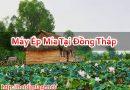Máy Ép Mía Tại Đồng Tháp