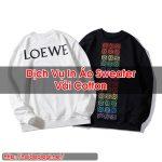 In Áo Sweater Vải Cotton Dịch Vụ Tốt Hỏi Đáp Là Gì BT