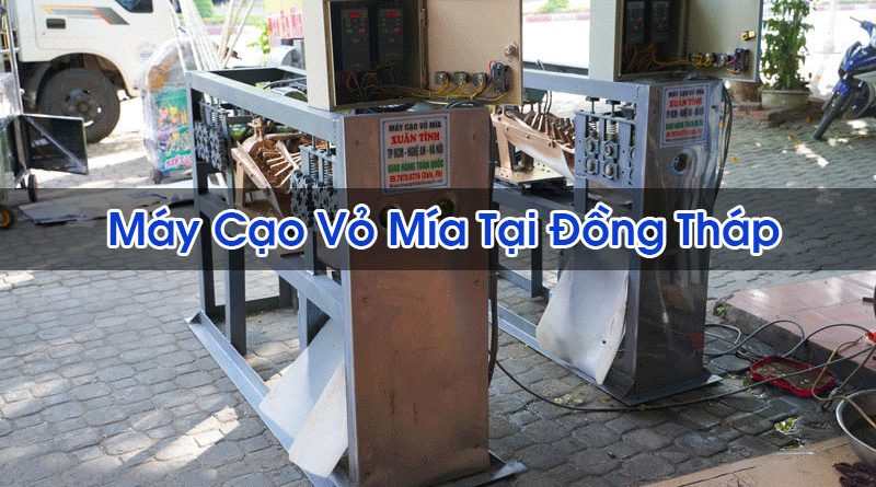 Máy Cạo Vỏ Mía Tại Đồng Tháp